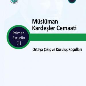 Book 1 - THE MUSLIM BROTHERHOOD - Circumstances Surrounding Its Establishment- TURKISH - E