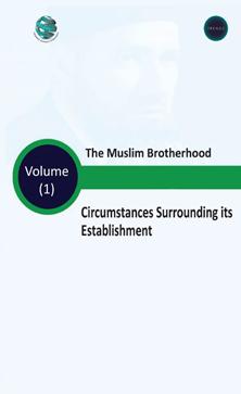 The Muslim Brotherhood Circumstances Surrounding its Establishment